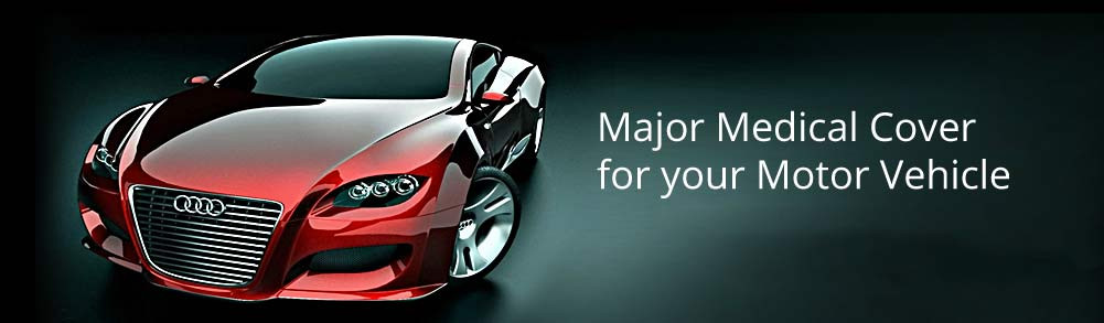 Major Medical Cover  for your Motor Vehicle